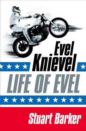Life of Evel Paperback  by Stuart Barker