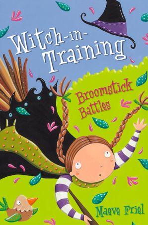 Broomstick Battles Paperback  by Maeve Friel