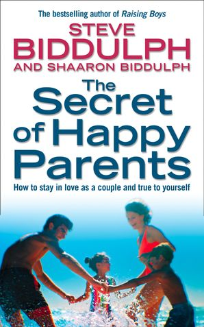 The Secret of Happy Parents Paperback New edition by Steve Biddulph