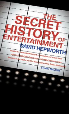 The Secret History of Entertainment