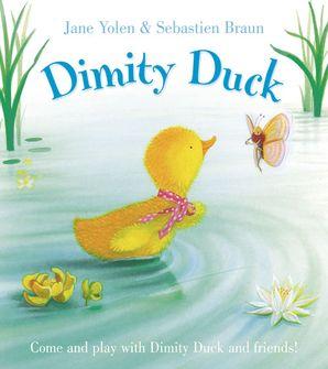 Dimity Duck Paperback  by Jane Yolen
