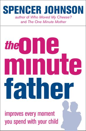 The One-Minute Father Paperback  by Spencer Johnson