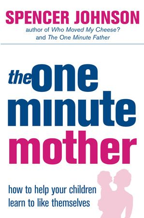 The One-Minute Mother Paperback  by Spencer Johnson