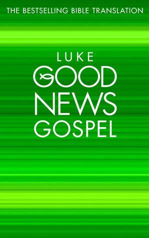 Luke's Gospel: Good News Bible (GNB) (Good News Gospels, Book 3)