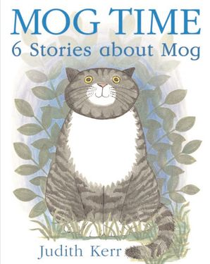 Cover image of Mog Time: 6 Stories About Mog