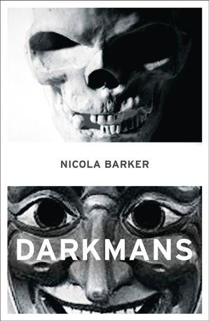 Darkmans Paperback  by Nicola Barker