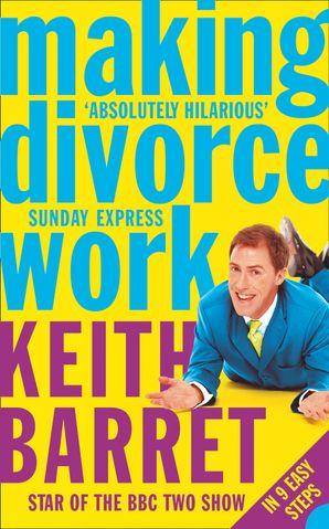 Making Divorce Work Paperback  by Keith Barret