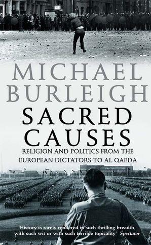 sacred-causes-religion-and-politics-from-the-european-dictators-to-al-qaeda