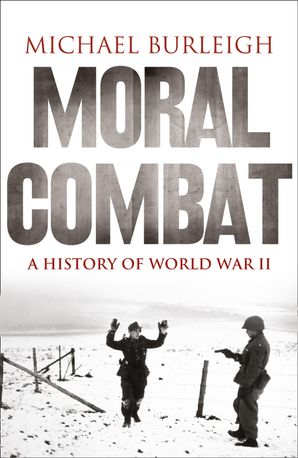 moral-combat-a-history-of-world-war-ii