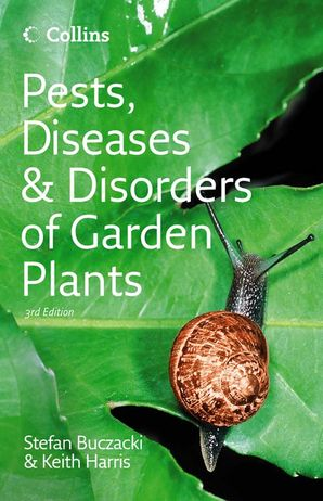 Pests, Diseases and Disorders of Garden Plants Hardcover Third edition by Prof. Stefan Buczacki