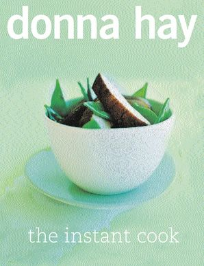 The Instant Cook Hardcover  by Donna Hay