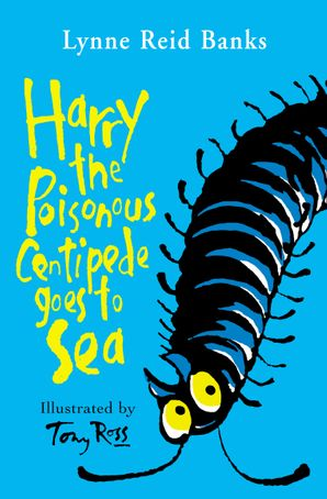Harry the Poisonous Centipede Goes To Sea Paperback  by Lynne Reid Banks