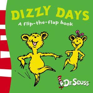 Dizzy Days: A Lift-the-Flap Book (Dr. Seuss - A Lift-the-Flap Book)   by Dr. Seuss