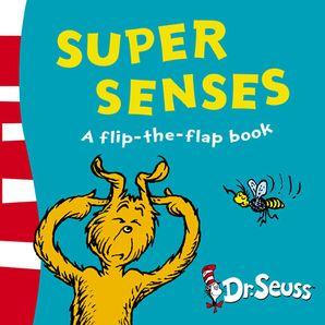 Super Senses: A Lift-the-Flap Book (Dr. Seuss - A Lift-the-Flap Book)   by Dr. Seuss
