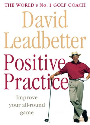 Positive Practice Paperback  by David Leadbetter