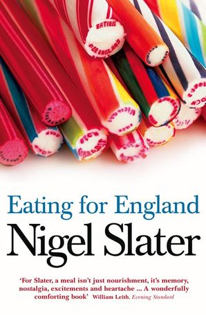 Eating for England: The Delights and Eccentricities of the British at Table Paperback  by Nigel Slater