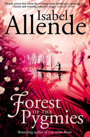 Forest of the Pygmies Paperback  by Isabel Allende
