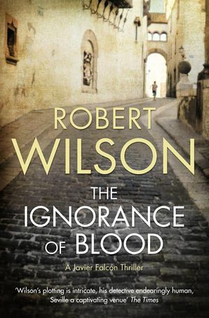 The Ignorance of Blood Paperback  by Robert Wilson