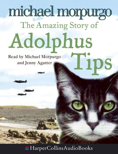 The Amazing Story of Adolphus Tips - Michael Morpurgo, Read by Jenny Agutter and Michael Morpurgo