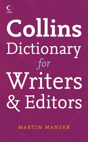 Collins Dictionary for Writers and Editors Paperback  by Martin H. Manser