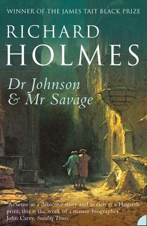 Dr Johnson and Mr Savage Paperback  by Prof. Richard Holmes, O.B.E.