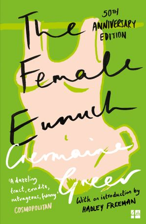 The Female Eunuch (Harper Perennial Modern Classics) Paperback  by