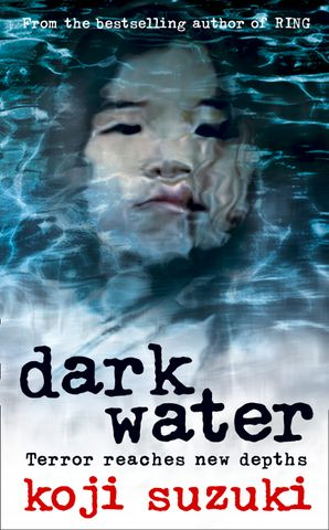 Dark Water Paperback  by Koji Suzuki