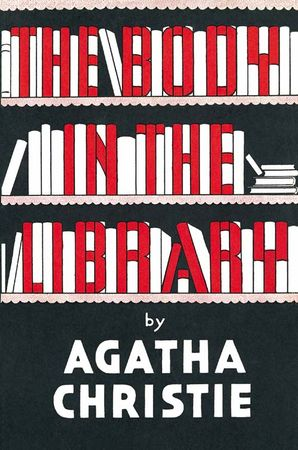 The Body in the Library Hardcover Facsimile edition by Agatha Christie