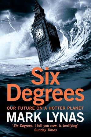 Six Degrees: Our Future on a Hotter Planet Paperback  by Mark Lynas