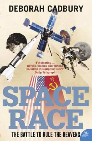 Space Race: The Battle to Rule the Heavens Paperback  by Deborah Cadbury