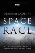 Space Race: The Untold Story of Two Rivals and Their Struggle for the Moon