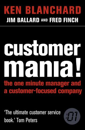 Customer Mania! Paperback  by Kenneth Blanchard