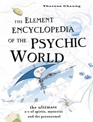 The Element Encyclopedia of the Psychic World Hardcover  by Theresa Cheung