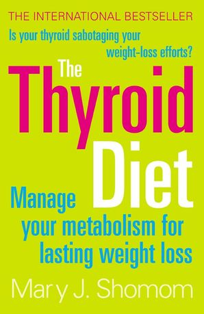 The Thyroid Diet Paperback  by Mary J. Shomon