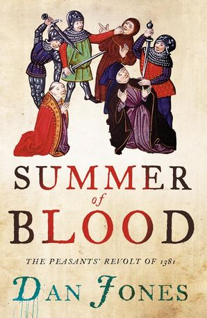 Summer of Blood: The Peasants' Revolt of 1381 Paperback  by Daniel Jones