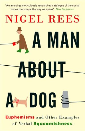 A Man About A Dog Paperback  by Nigel Rees