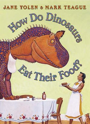 How Do Dinosaurs Eat Their Food? Paperback  by Jane Yolen