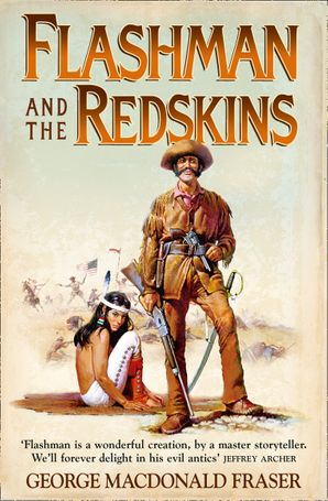 Flashman and the Redskins Paperback  by George MacDonald Fraser
