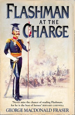 Flashman at the Charge (The Flashman Papers, Book 7) Paperback  by George MacDonald Fraser