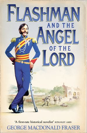 Flashman and the Angel of the Lord Paperback  by George MacDonald Fraser
