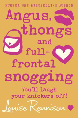Angus, thongs and full-frontal snogging (Confessions of Georgia Nicolson, Book 1) Paperback  by Louise Rennison