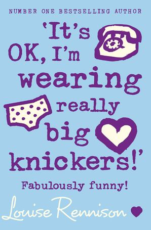 'It's OK, I'm wearing really big knickers!' (Confessions of Georgia Nicolson, Book 2) Paperback  by Louise Rennison