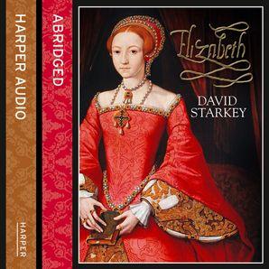 Elizabeth Download Audio Abridged edition by David Starkey