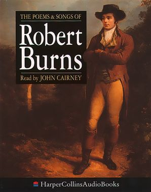 The Poems and Songs of Robert Burns