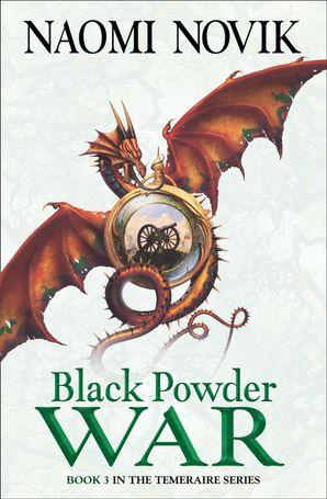 Black Powder War Paperback  by Naomi Novik