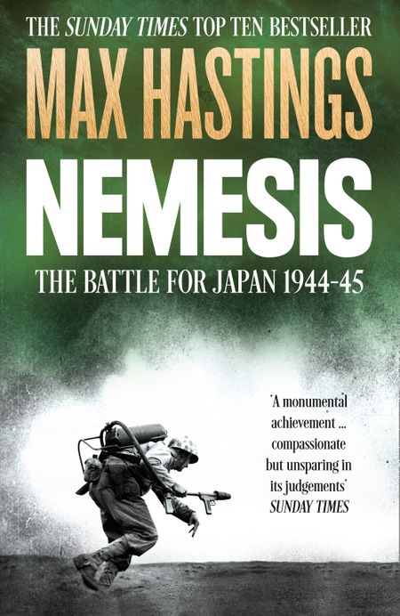 Nemesis: The Battle for Japan, 1944–45 - Max Hastings