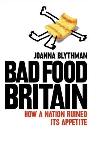 Bad Food Britain Paperback  by Joanna Blythman