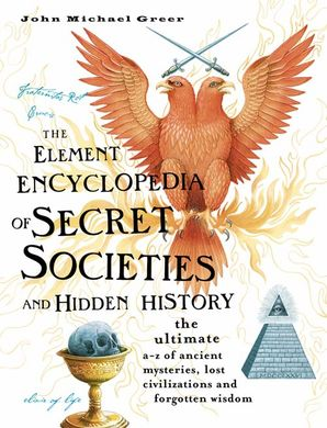 The Element Encyclopedia of Secret Societies and Hidden History Hardcover  by