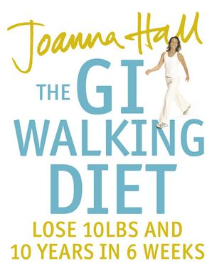 The GI Walking Diet Paperback  by Joanna Hall