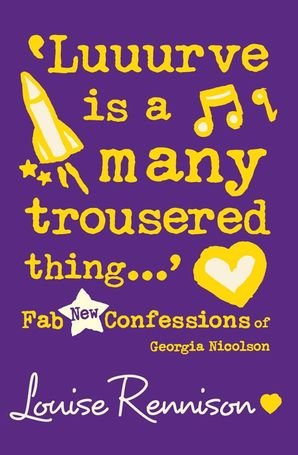 'Luuurve is a many trousered thing…' (Confessions of Georgia Nicolson, Book 8) Paperback  by Louise Rennison